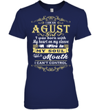 August Girl I Was Born With My Heart On My Sleeve T Shirts