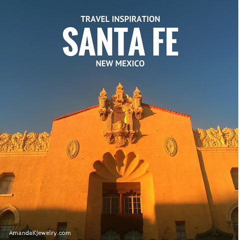 Santa Fe Travel Highlights from Jewelry Designer Perspective