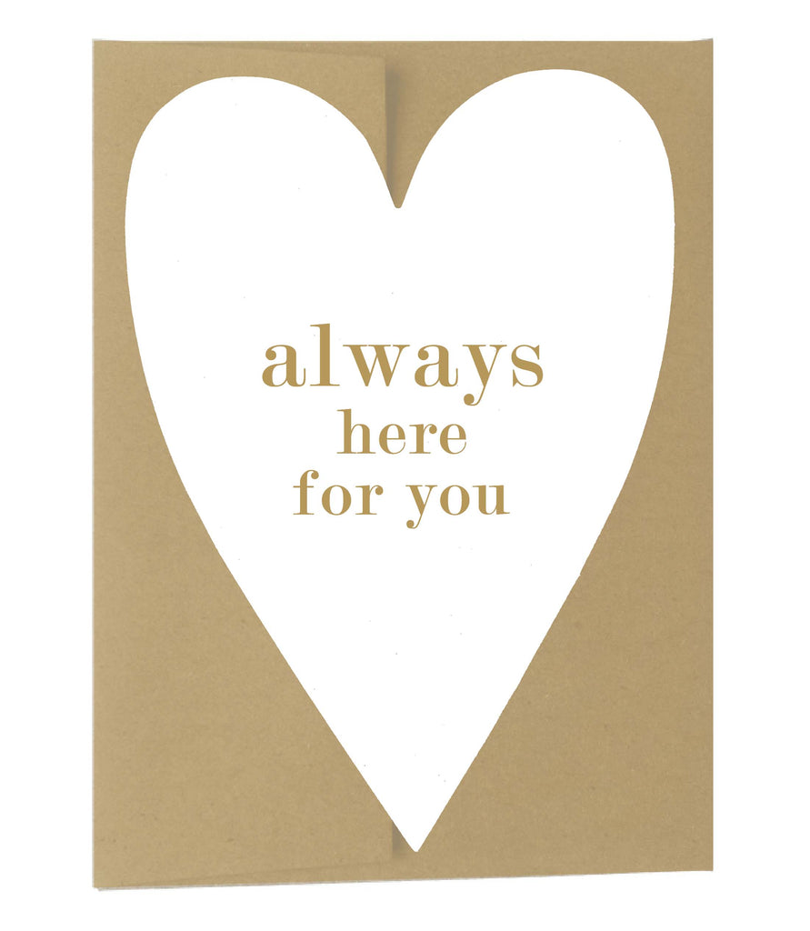 Always Here For You Heart Shaped Letterpress Greeting Card