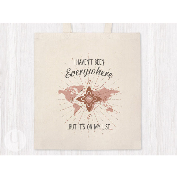 I haven't been everywhere tote bag. Gift for travelers