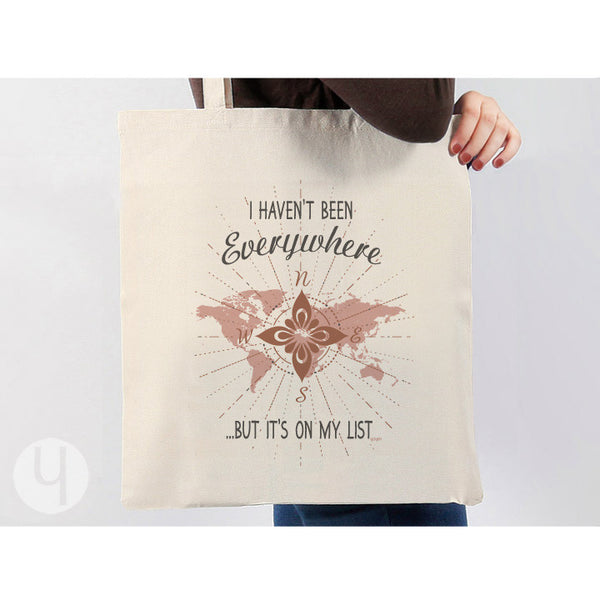 I haven't been everywhere tote bag. Gift for travelers. Market bag. Shopping bag.