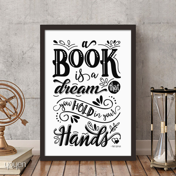 A Book Is a Dream That you Hold in Your Hands. Quote by Neil Gaiman. Book Lover Print.