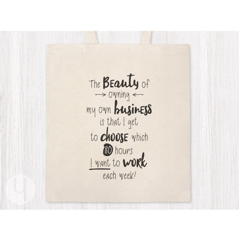 The Beauty of Owning my Own Business... Tote Bag - FREE Shipping