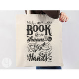 A book is a dream that... Tote Bag - FREE Shipping