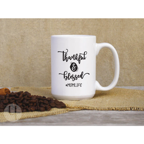 Thankful and Blessed Momlife. Gift idea for mom. Coffee Mug.