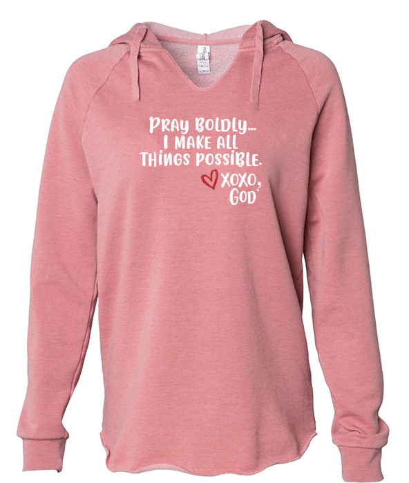Women's Hoodie - Pray Boldly. I make all things possible.