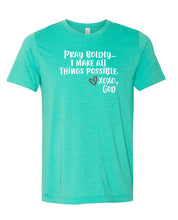 Load image into Gallery viewer, Unisex Tee -Pray boldly.  I make all things possible.  New Summer Colors!