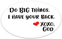 Oval Sticker - Do Big Things.  I Have Your Back.