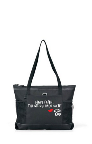 Zippered Tote Bag - Have Faith...The Story Ends Well!