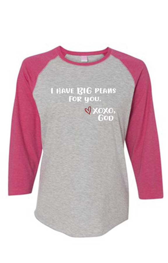 Women's Raglan Sleeve Baseball Tee - I have BIG plans for you.