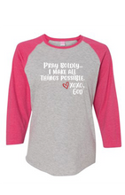 Load image into Gallery viewer, Women's Raglan Sleeve Baseball Tee - Pray Boldly.  I make all things possible.