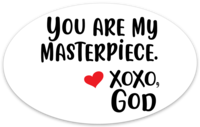 Oval Sticker - You Are My Masterpiece.