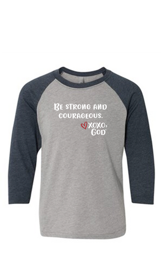Youth Raglan Sleeve Baseball Tee - Be Strong and Courageous.