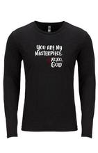 Load image into Gallery viewer, Unisex Long Sleeve - You are my masterpiece.