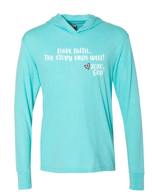 Lightweight Tri-blend Unisex Hoodie -Have faith...the story ends well.