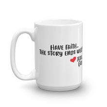 Load image into Gallery viewer, Have faith...the story ends well!  Ceramic Mug