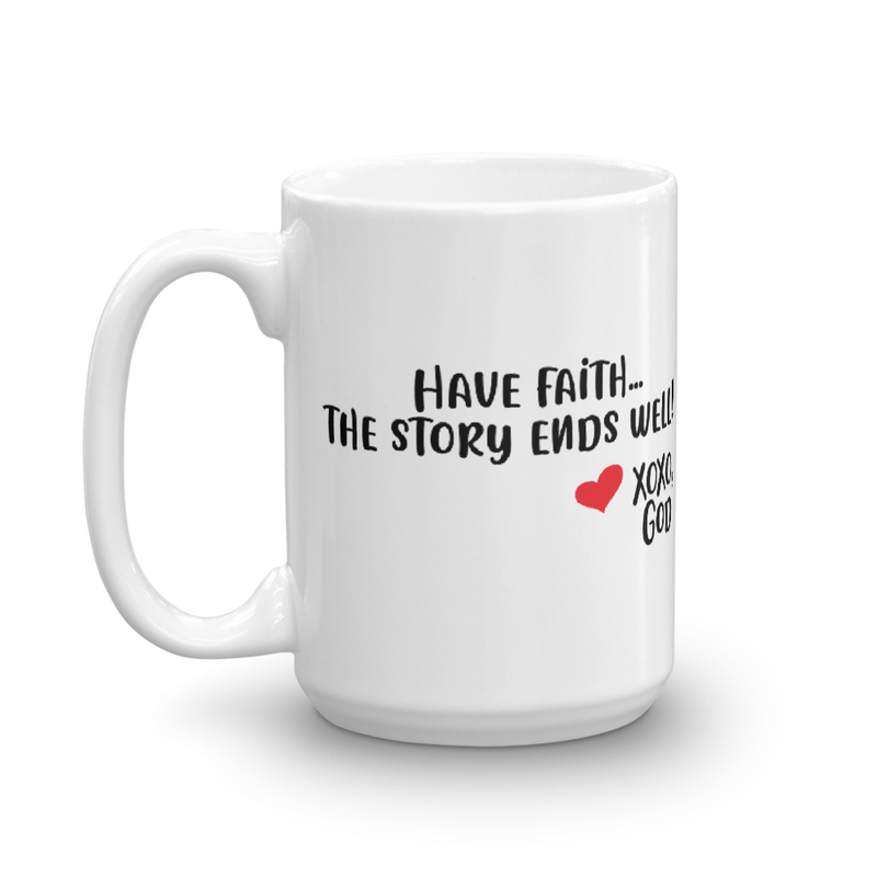 Have faith...the story ends well!  Ceramic Mug