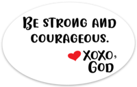 Oval Sticker - Be Strong & Courageous.