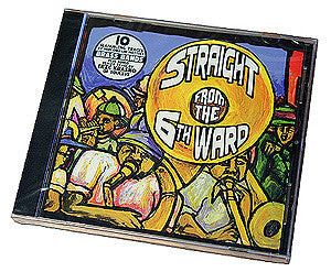 """Straight from the 6th Ward"" by Various Artists (Tipitina's Records, 2003)"