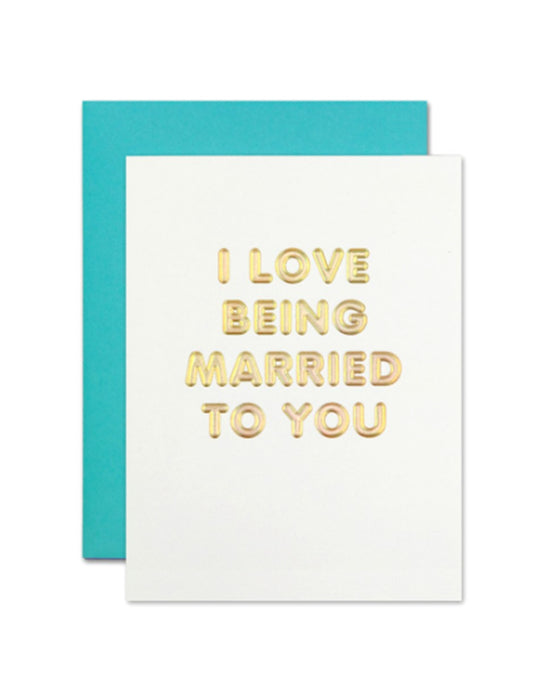 I Love Being Married to You Card - Hattan Home