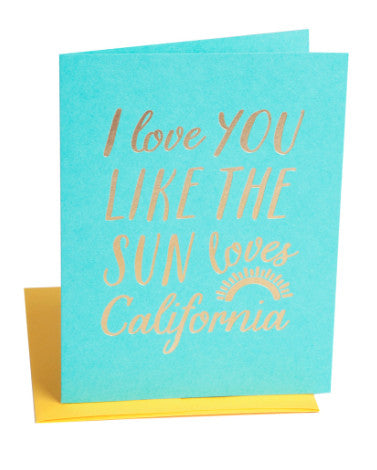 I Love You Like The Sun Loves California Card - Hattan Home - 1