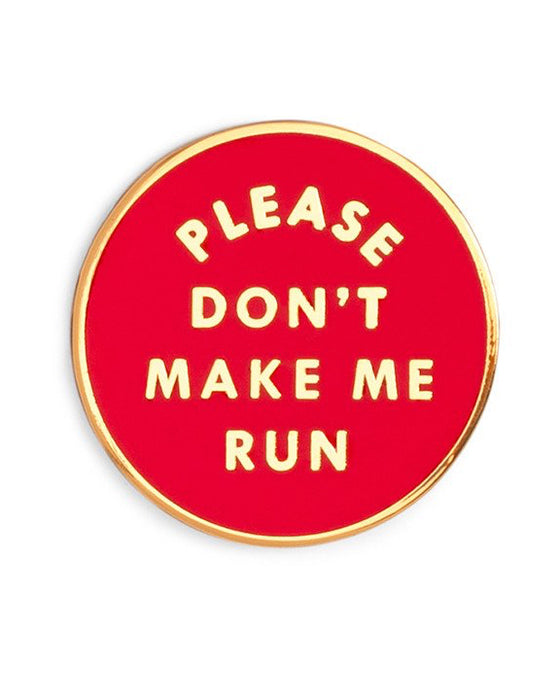 Ban.do Enamel Pin - Don't Make Me Run