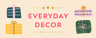 Everyday Decor