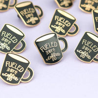 Fueled By Coffee Enamel Pin