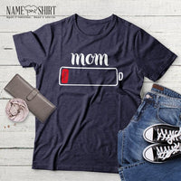 Mom Life Low Battery T-Shirt