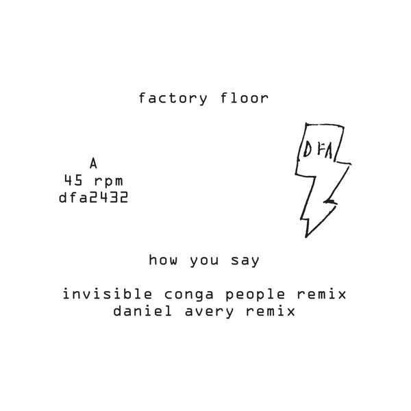 "Factory Floor - How You Say (Daniel Avery + Invisible Conga People Remixes) (White Label 12"")"