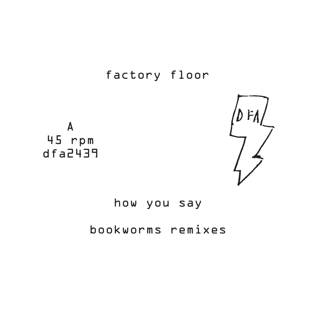 Factory Floor - How You Say (Boookworms Remixes)