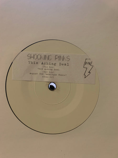 "Shocking Pinks - This Aching Deal (White Label 7"")"