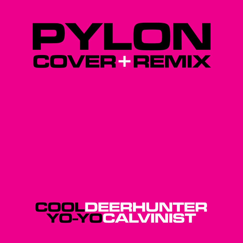 Pylon - Covers by Deerhunter and Alexis Krauss