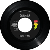 "Slim Twig - Cannabis (Limited Edition 7"")"