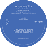 "Amy Douglas - Never Saw It Coming 12"" Vinyl"
