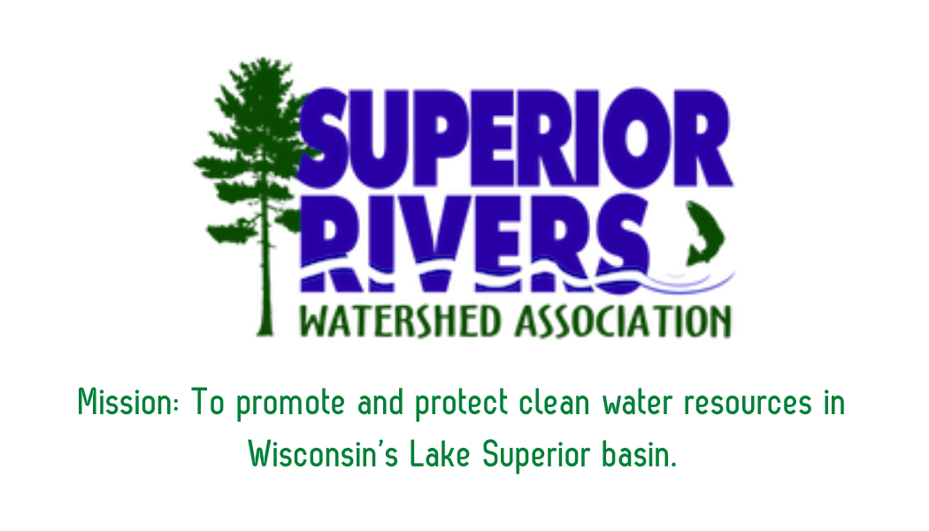 Our donations to Superior Rivers Watershed Association contributes to their mission to promote and protect clean water resources in Wisconsin's Lake Superior basin.
