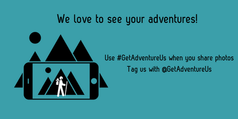 We'd love to see your adventures with hashtag get adventure us