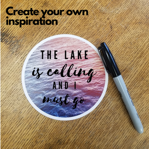 Water Love Sticker- This awesomely large sticker is also perfect for creating your own personal inspiration:   The Lake is Calling, And I Must Go