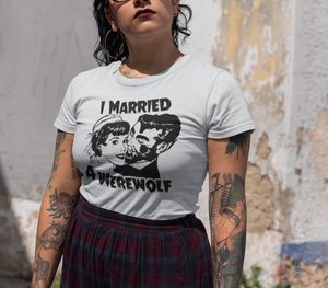 I Married A Werewolf short sleeve tshirt