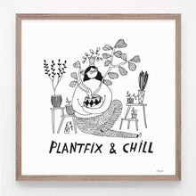 Load image into Gallery viewer, Plantfix & chill, print