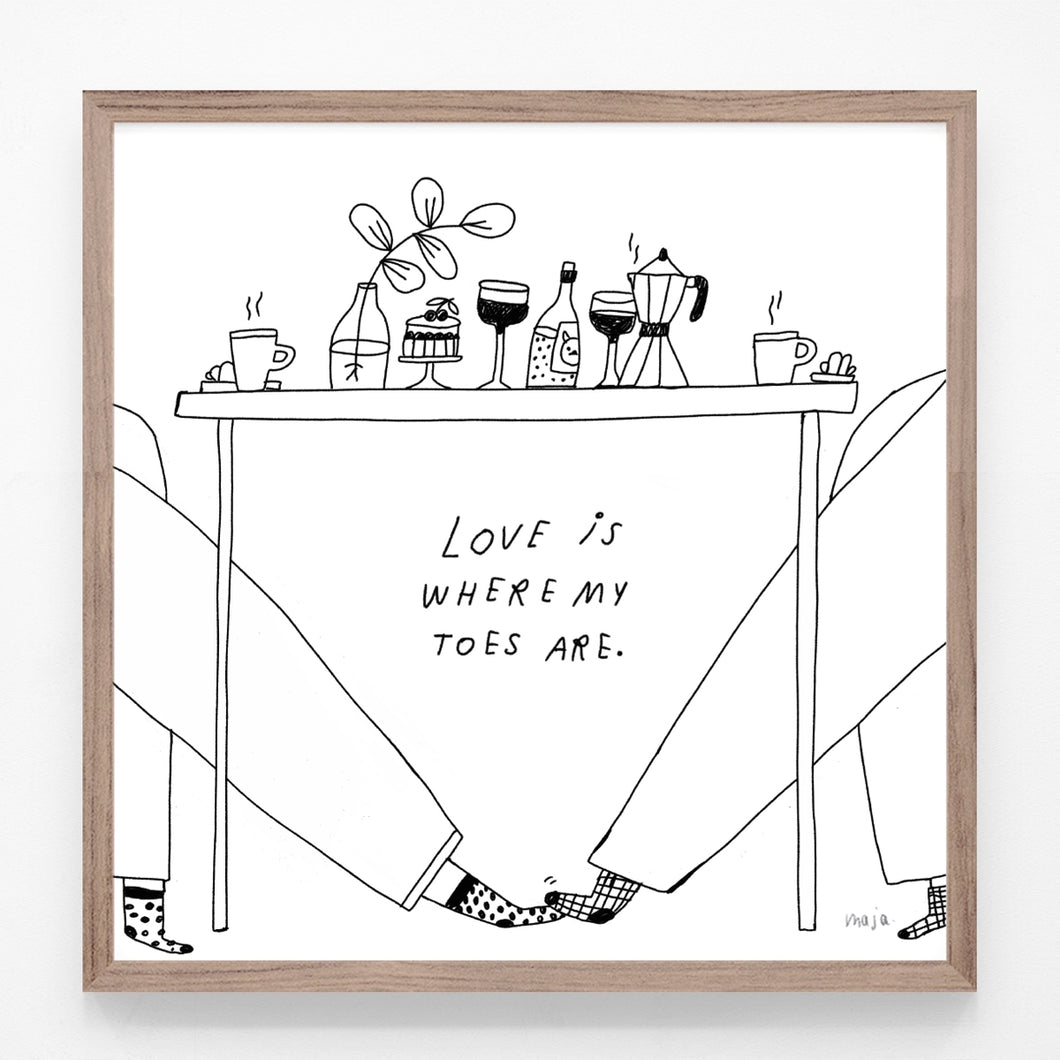 Love is where my toes are, print