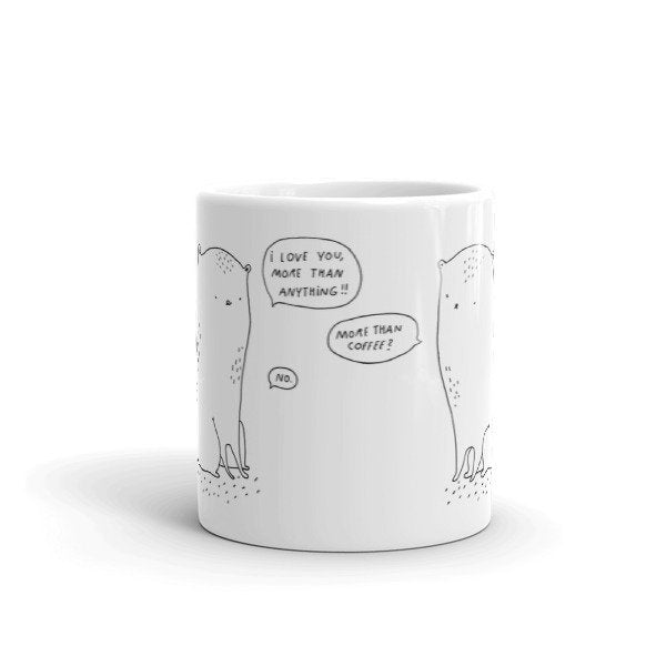 Mug - I love you more than anything!