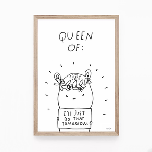 Queen of tomorrow! - print