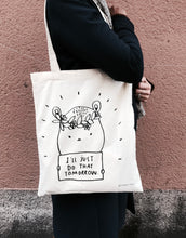 Load image into Gallery viewer, I'll just do that tomorrow - totebag