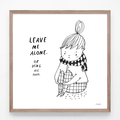 Leave me alone (or bring me food) - print