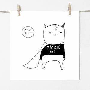 Tickle Me and Die - print