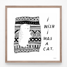 Load image into Gallery viewer, I Wish I Was a Cat - print