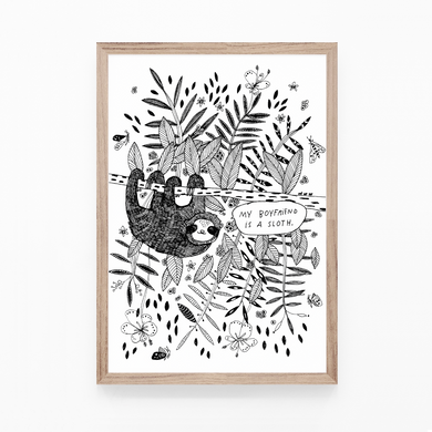 My Boyfriend is a Sloth! - print