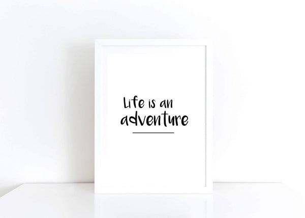 Life is an adventure Print