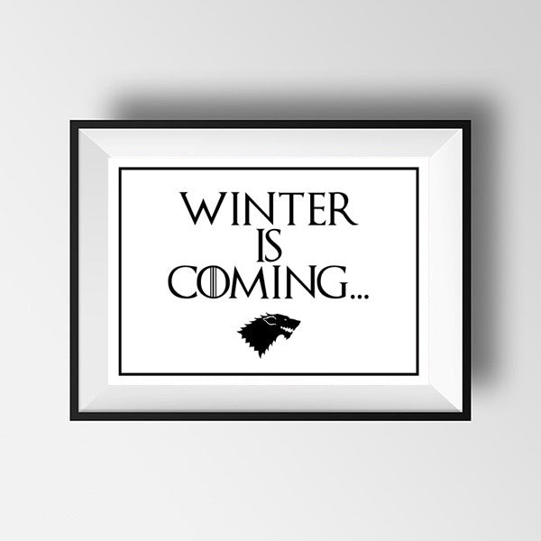 Game of thrones Winter Is Coming print
